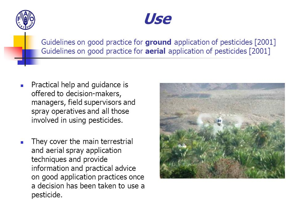 Use Guidelines on good practice for ground application of pesticides [2001] Guidelines on good practice for aerial application of pesticides [2001]
